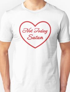 Not Today Satan - RED T-Shirt