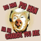 Big Man Pig Man by Rossman72