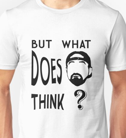 But what does Kevin Smith think? Unisex T-Shirt