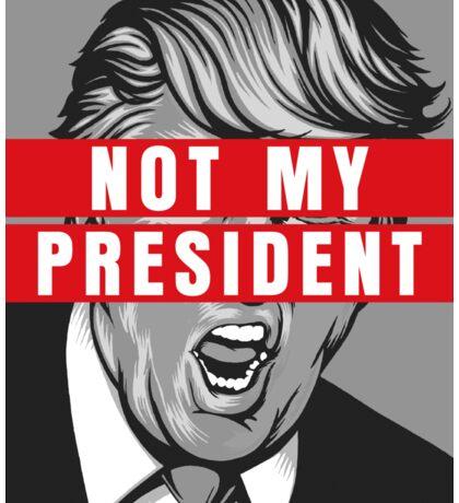 Trump Not My President Shirt Sticker