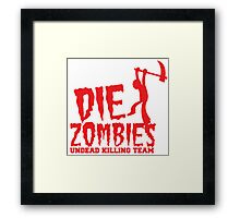 DIE ZOMBIES undead killing team Framed Print