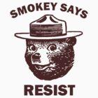Smokey Says Resist by LuckNut
