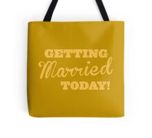 Getting MARRIED today! Tote Bag