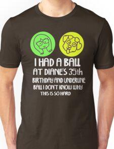 I had a ball Unisex T-Shirt