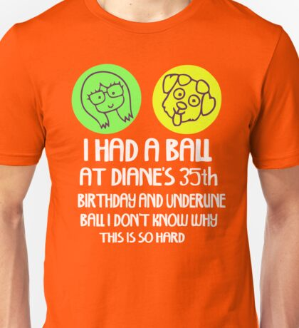 I had a ball Unisex T-Shirt