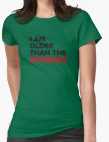I am older than the internet Womens Fitted T-Shirt