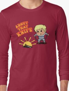 I'M ABOUT THAT KNIFE! Long Sleeve T-Shirt