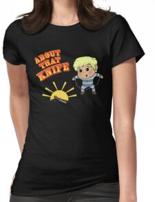 I'M ABOUT THAT KNIFE! Womens Fitted T-Shirt