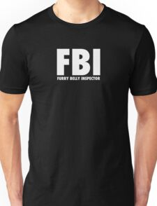 FBI - Furry Belly Inspector Unisex T-Shirt