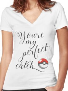 You're my perfect catch pokeball Women's Fitted V-Neck T-Shirt