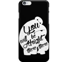 There there iPhone Case/Skin