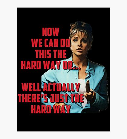 Buffy the Vampire Slayer - The Hard Way Photographic Print