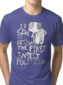 Insect Politician. (The Fly) Tri-blend T-Shirt
