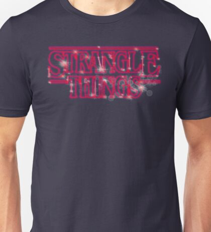 Strangle things Unisex T-Shirt