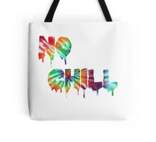 No Chill Tote Bag