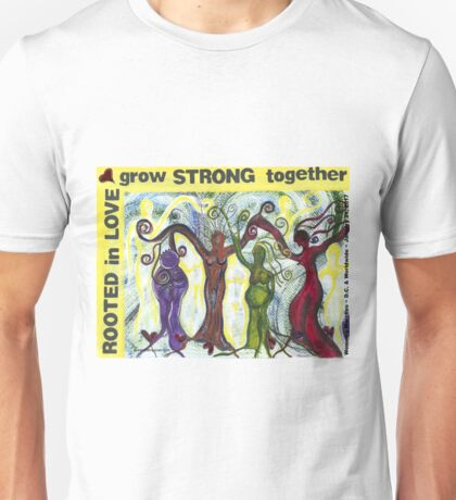 Rooted in Love ~ Grow Strong Together Unisex T-Shirt