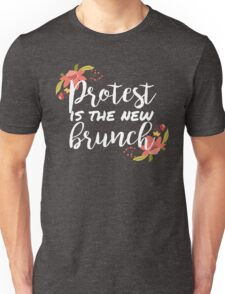 Protest is the new brunch 3 Unisex T-Shirt
