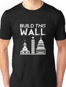 Build THIS Wall Unisex T-Shirt