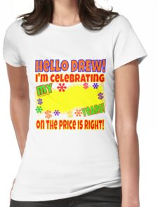 TV Game Show - TPIR (The Price Is...) I'm Celebrating My Womens Fitted T-Shirt