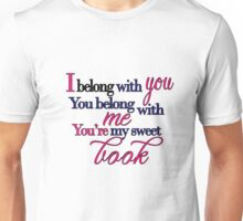 You're My Sweet Book Unisex T-Shirt
