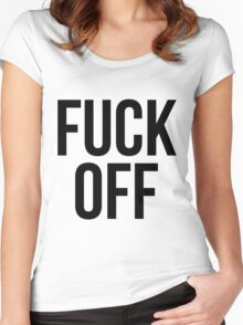 Fuck off Women's Fitted Scoop T-Shirt