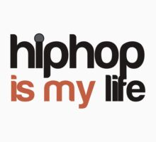 Hip hop is my life by MegaLawlz