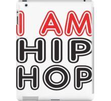 I am hip hop iPad Case/Skin