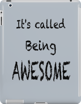Being awesome by Roxy J