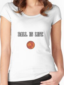 Ball Is Life ( Basketball ) Women's Fitted Scoop T-Shirt
