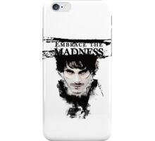 Embrace the madness iPhone Case/Skin