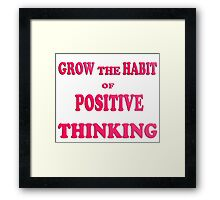 T-shirt / grow the habit of positive thinking+Cases+Cards+Pillows & Totes Framed Print