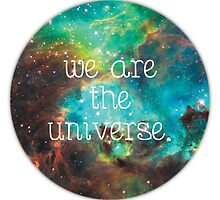 we are the Universe v2 by primordialcloud