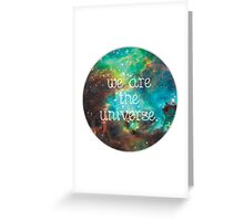 we are the Universe v2 Greeting Card
