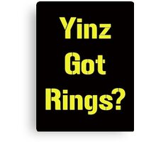 Pittsburgh Steelers Yinz Got RIngs? Canvas Print