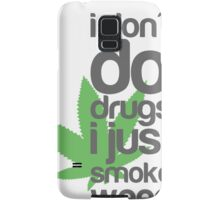 I don't do drugs I just smoke weed Samsung Galaxy Case/Skin
