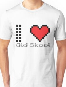I love old skool Unisex T-Shirt