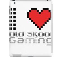 I love old skool gaming iPad Case/Skin