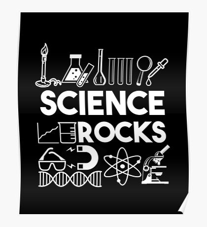 Science Rocks - Science Equipment - Scientific Experiment Gift Poster
