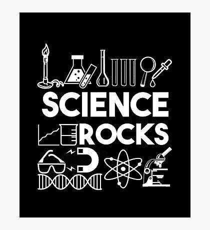 Science Rocks - Science Equipment - Scientific Experiment Gift Photographic Print