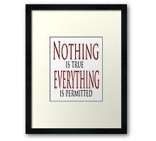 Nothing is true Framed Print