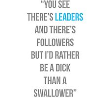There's leaders & there's followers Photographic Print