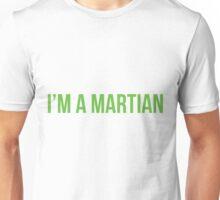 I'm a martian Unisex T-Shirt