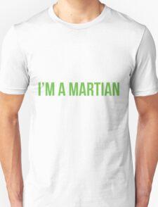 I'm a martian T-Shirt