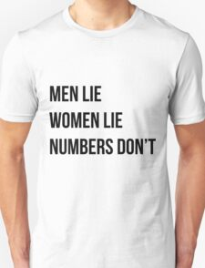 Men lie women lie numbersdon't T-Shirt