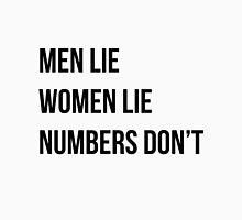 Men lie women lie numbersdon't Unisex T-Shirt