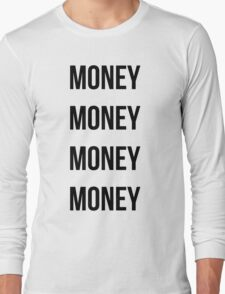 Money Money Money Money Long Sleeve T-Shirt