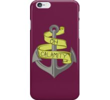 Oh Calamity Anchor iPhone Case/Skin