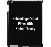Schrodinger's Cat Plays With String Theory iPad Case/Skin