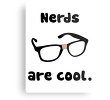 Nerds are cool Metal Print