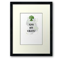 Kiss My Grass Framed Print